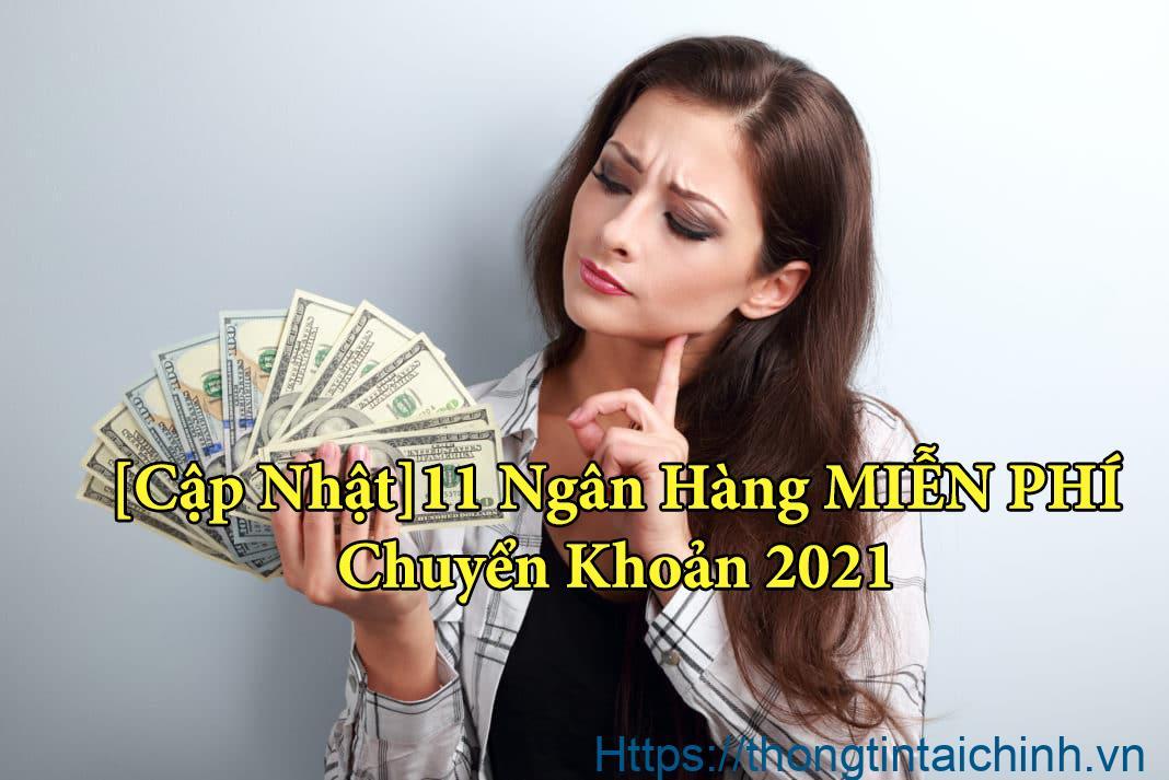 11 ngân hàng miễn phí chuyển khoản 2021